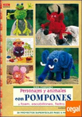 Serie Pompones nº 2.PERSONAJES Y ANIMALES CON POMPONES. . ...ESCOBILLONES,FIELTRO.../29 PROYECTOS SUPERFACILES PASO A PASO por Kalk, Barbara PDF