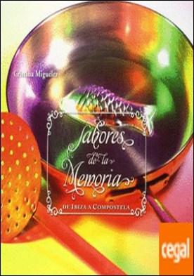 Sabores de la memoria . la cocina de Ibiza a Compostela