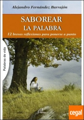 SABOREAR LA PALABRA . 12 breves reflexiones para ponerse a punto