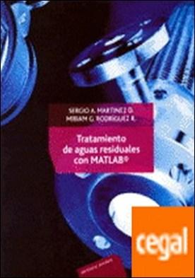 Tratamiento de aguas residuales con MATLAB por Martínez Delgadillo, Sergio A. PDF