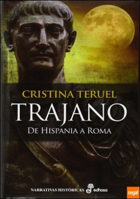 TRAJANO . DE HISPANIA A ROMA