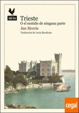 Trieste o el sentido de ninguna parte