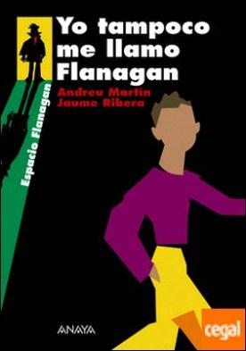 Yo tampoco me llamo Flanagan . Serie Flanagan, 9