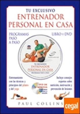 TU EXCLUSIVO ENTRENADOR PERSONAL EN CASA. LIBRO Y DVD . Programas Paso a Paso