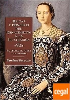 Reinas y princesas del Renacimiento a la Ilustración