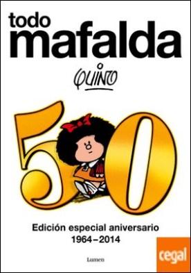 Todo Mafalda . Edición especial aniversario 1964-2014