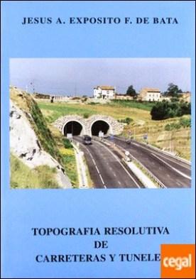 Topografía resolutiva de carreteras y túneles