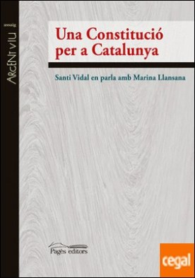 Una Constitució per a Catalunya . Santi Vidal en parla amb Marina Llansana