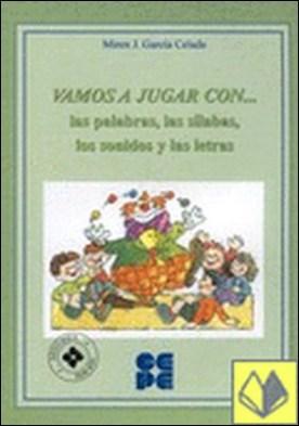 Vamos a jugar con ?las palabras, las silabas, los sonidos y las letras . libro + cd