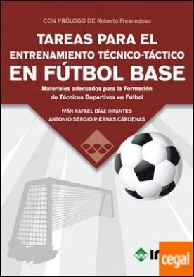 TAREAS PARA EL ENTRENAMIENTO TÉCNICO-TÁCTICO EN FÚTBOL BASE . Materiales adecuados para la Formación de Técnicos Deportivos en Fútbol