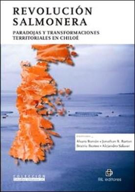 Revolución salmonera. Paradojas y transformaciones territoriales en Chiloé