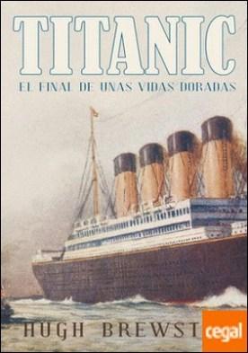 Titanic . El final de unas vidas doradas