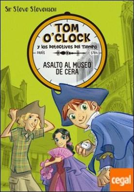 Tom O'Clock 1. Asalto al museo de cera