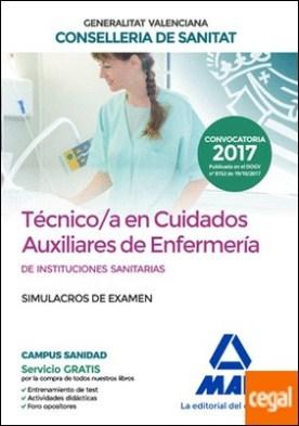 Técnico/a en Cuidados Auxiliares de Enfermería de Instituciones Sanitarias de la Conselleria de Sanitat de la Generalitat Valenciana. Simulacros de examen