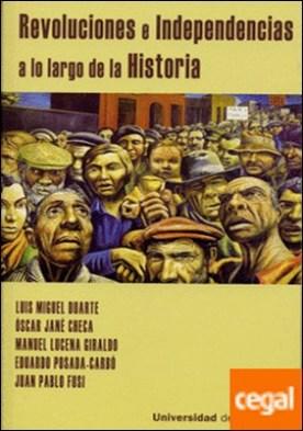 REVOLUCIONES E INDEPENDENCIAS A LO LARGO DE LA HISTORIA