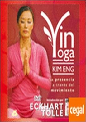 Yin Yoga . La presencia a través del movimiento