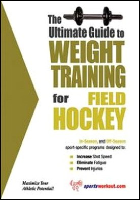The Ultimate Guide to Weight Training for Field Hockey