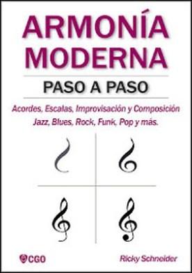ARMONIA MODERNA PASO A PASO: Acordes, Escalas, Improvisación y Composicion en música moderna: Jazz, Blues, Rock, Funk, Pop y más. por Ricky Schneider PDF