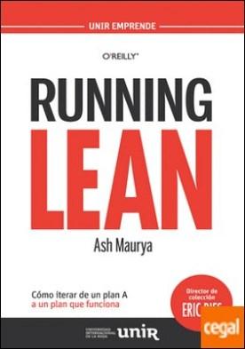 Running Lean . Cómo iterar de un plan A a un plan que funciona