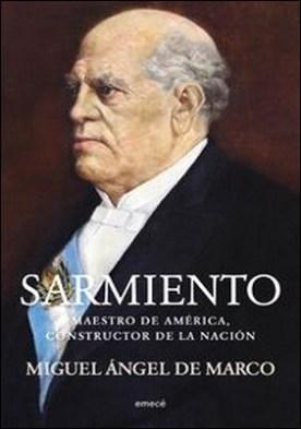 Sarmiento por Miguel Ángel De Marco
