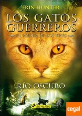 Rio oscuro . Los gatos guerreros - El poder de los tres II por Hunter, Erin PDF