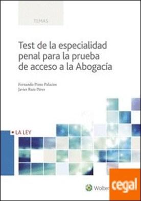 Test de la especialidad penal para la prueba de acceso a la Abogacía por Pinto Palacios, Fernando PDF
