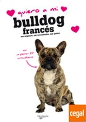 Quiero a mi bulldog francés