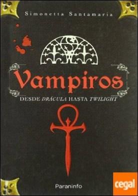Vampiros. Desde drácula a crepúsculo