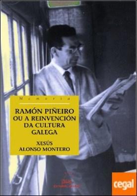 Ramón Piñeiro ou a reinvención da cultura galega