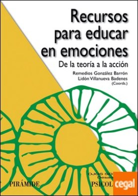 Recursos para educar en emociones . De la teoría a la acción