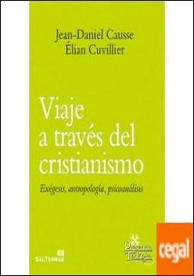 Viaje a través del cristianismo . Exégesis, antropología, psicoanálisis