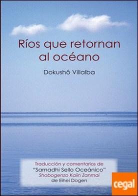 Ríos que retornan al océano . Traducción y comentarios del