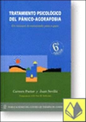 Tratamiento psicológico del pánico-agorafobia . Un Manual de Autoayuda Paso a Paso