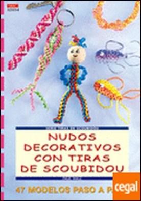 Serie Scoubidou nº 4.NUDOS DECORATIVOS CON TIRAS SCOUBIDOU . 47 MODELOS PASO A PASO por Walz, Inge PDF