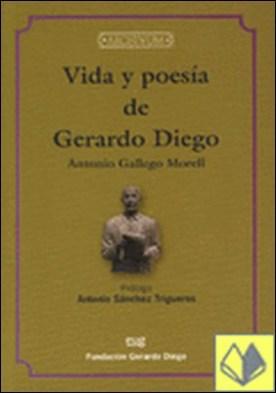 Vida y poesía de Gerardo Diego