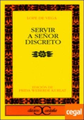 Servir a señor discreto