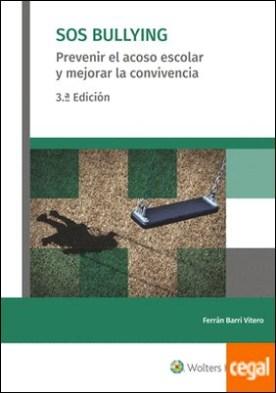 SOS BULLYING (3.ª Edición) . Prevenir el acoso escolar y mejorar la convivencia