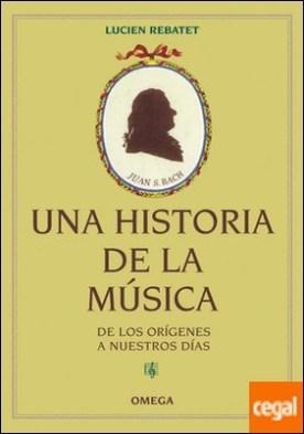 UNA HISTORIA DE LA MÚSICA . De los orígenes a nuestros días