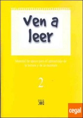 Ven a leer, 2 . Material de apoyo para el aprendizaje de la lectura y la escritura