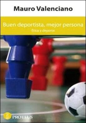 Buen deportista, mejor persona por Valenciano, Mauro PDF