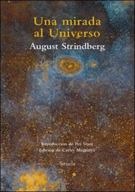 Una mirada al Universo. Ensayos sobre alquimia, ciencias naturales, misticismo, fotografía y pintura