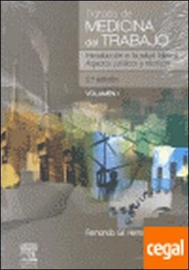 Tratado de medicina del trabajo . INTRUDUCCION A LA SALUD LABORAL ASPECTOS JURIDICOS Y TECNICOS