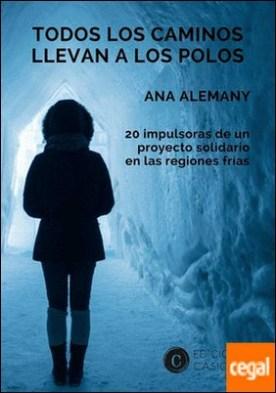 Todos los caminos llevan a los polos por Ana Alemany PDF