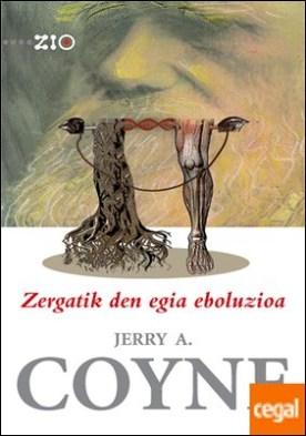 Zergatik den egia eboluzioa por Coyne, Jerry A. PDF