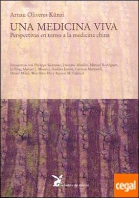 UNA MEDICINA VIVA . Perspectivas en torno a la medicina china por OLIVERES, ARNAU