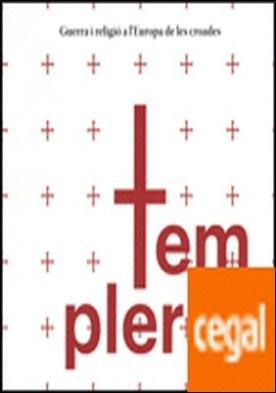 Templers. Guerra i religió a l'Europa de les croades