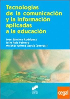 Tecnologías de la comunicación y la información aplicadas a la educación por Sánchez Rodríguez, José PDF