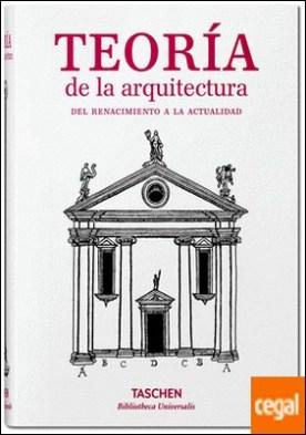 Teoría de la arquitectura . Del Renacimiento a la actualidad