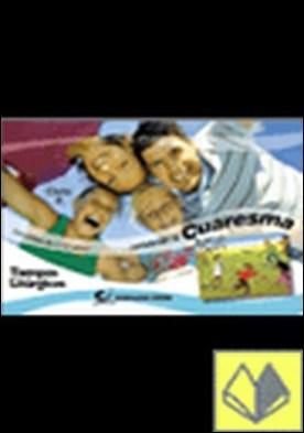 TIEMPOS LITURGICOS CUARESMA 2008. CICLO A . LOS NIÑOS DE 7-12 AÑOS...CELEBRAN LA CUARESMA