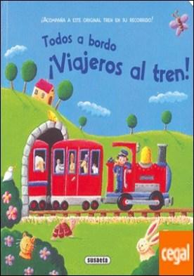 ¡Viajeros al tren!